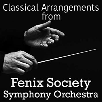 Classical Arrangements from Fenix Society Symphony Orchestra