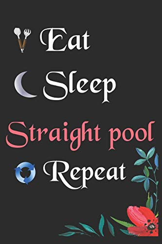 Eat Sleep Straight pool Repeat:: Notebook Fan Sport Gift Lined Journal/Notebook Gift , 100 Pages 6x9 inch Soft Cover, Matte Finish