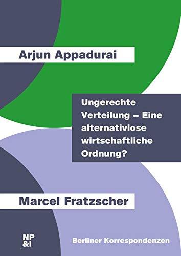 Ungerechte Verteilung – Eine alternativlose wirtschaftliche Ordnung? (Berliner Korrespondenzen)