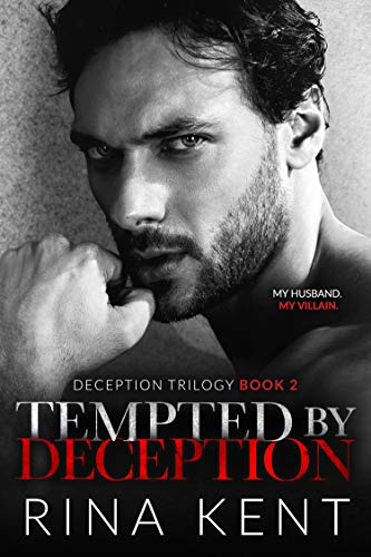 Tempted by Deception: A Dark Marriage Romance (Deception Trilogy Book 2) (English Edition)