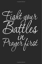 Best fight your battles in prayer first Reviews