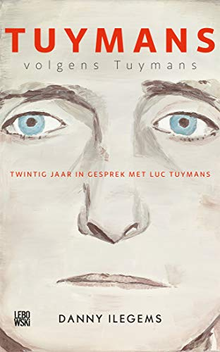 Tuymans volgens Tuymans (Dutch Edition)