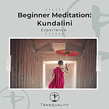 ! ! ! ! ! ! Beginner Meditation: Kundalini Experience ! ! ! ! ! !