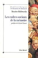Cadres Sociaux de La Memoire (Les) (Collections Histoire)