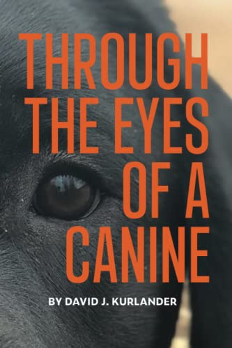 Through the Eyes of a Canine: How changing your perception and understanding the emotional life of your dog can create a stable and harmonious pack