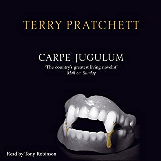 Carpe Jugulum     Discworld, Book 23              By:                                                                                                                                 Terry Pratchett                               Narrated by:                                                                                                                                 Tony Robinson                      Length: 3 hrs and 14 mins     71 ratings     Overall 4.6