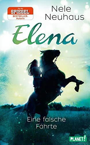Elena – Ein Leben für Pferde 6: Eine falsche Fährte: Romanserie der Bestsellerautorin (6)
