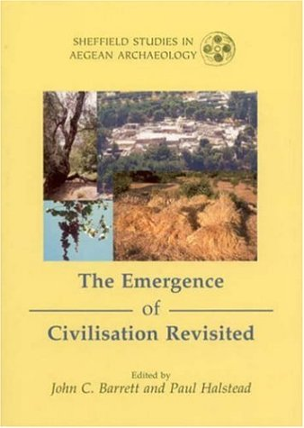 The Emergence of Civilisation Revisited (Sheffield Studies in Aegean Archaeology)