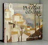 La Cuisine catalane - J. Lanore - 01/01/1986
