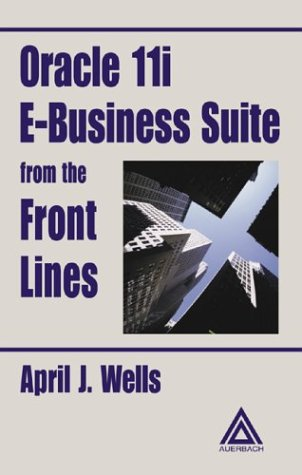 Oracle 11i E-Business Suite from the Front Lines (English Edition)