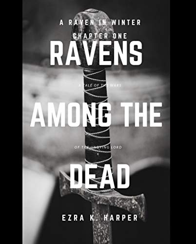 RAVENS AMONG THE DEAD: A RAVEN IN WINTER: CHAPTER ONE (English Edition)