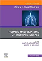 Thoracic Manifestations of Rheumatic Disease, An Issue of Clinics in Chest Medicine (Volume 40-3) (The Clinics: Internal Medicine, Volume 40-3)