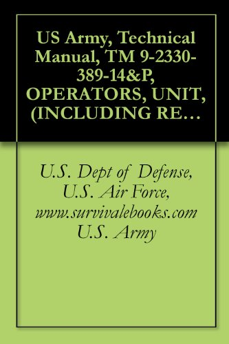 US Army, Technical Manual, TM 9-2330-389-14&P, OPERATORS, UNIT, (INCLUDING REPAIR PARTS AND SPECIAL TOOLS LI FOR TRACKED TRAILER, CARGO, (NSN 2330-01-360-3865) (English Edition)