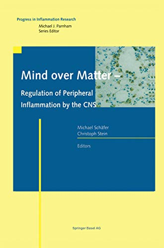 Mind over Matter - Regulation of Peripheral Inflammation by the CNS (Progress in Inflammation Resear