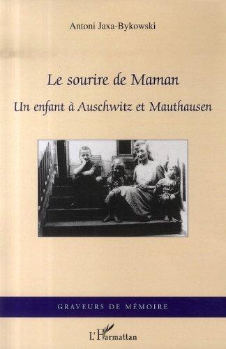 Le sourire de Maman : Un enfant à Auschwitz et Mauthausen (août 1944-mai 1945) (Graveurs de mémoire)