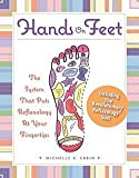 Michelle R. Kluck-ebbin: Hands on Feet : The System That Puts Reflexology at Your Fingertips [With Revolutionary Reflexology Sox] (Hardcover); 2009 Edition