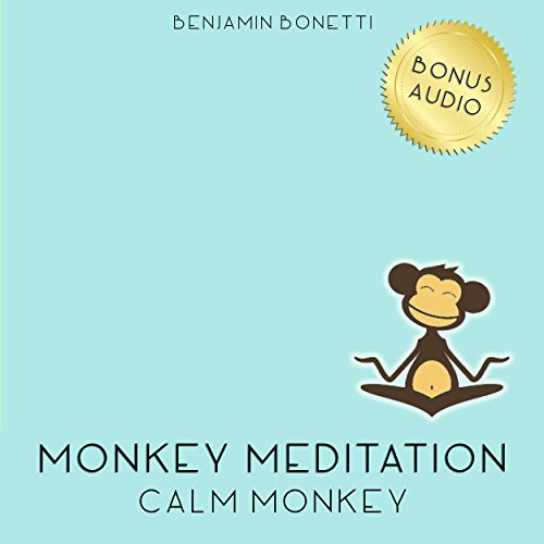 Calm Monkey Meditation – Meditation For A Calm Mind                   By:                                                                                                                                 Benjamin P Bonetti                               Narrated by:                                                                                                                                 Benjamin P Bonetti                      Length: 35 mins     Not rated yet     Overall 0.0