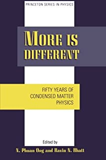 More is Different: Fifty Years of Condensed Matter Physics (Princeton Series in Physics)