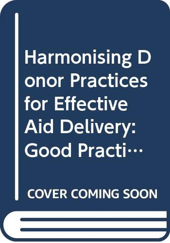 Harmonising Donor Practices for Effective Aid Delivery: Good Practice Papers : A Dac Reference Document: Good Practice Paper - A DAC Reference Document