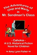 The Adventures of Chip and Marty in Mr. Sandman's Class: -Cahokia -