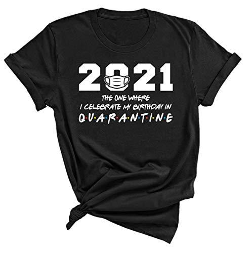 2021 Quarantined tshirt, 2021 The one where i celebrate my birthday in quarantine shirt, Funny Saying Printed Shirts