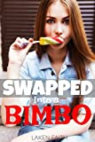SWAPPED INTO A BIMBO: Turned into a Dumb Blonde by His Girlfriend with a Magic Spell (English Edition)