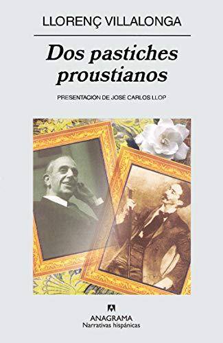 Dos pastiches proustianos (Narrativas hispánicas)