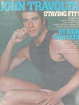 John Travolta, Staying fit!: His complete program for reshaping your body through weight resistance training and modern dance techniques
