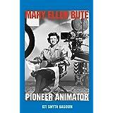 Mary Ellen Bute: Pioneer Animator (English Edition)