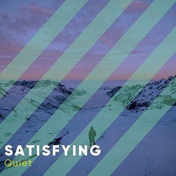 #Satisfying Quiet
