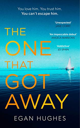 The One That Got Away: An unputdownable, emotional summer thriller with a twist you won't see coming