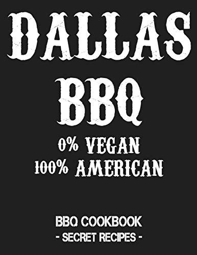 Dallas BBQ - 0% Vegan 100% American: BBQ Cookbook - Secret Recipes For Men - Grey