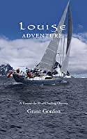 Louise Adventure: A Round-the-World Sailing Odyssey