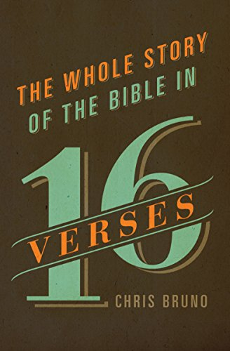 Compare Textbook Prices for The Whole Story of the Bible in 16 Verses  ISBN 9781433542824 by Bruno, Chris