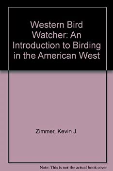 The Western Bird Watcher: An Introduction to Birding in the American West (Phalarope Books) 0139508171 Book Cover