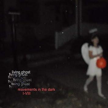 Movements in the Dark