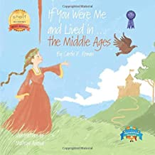 If You Were Me and Lived in...the Middle Ages: An Introduction to Civilizations Throughout Time