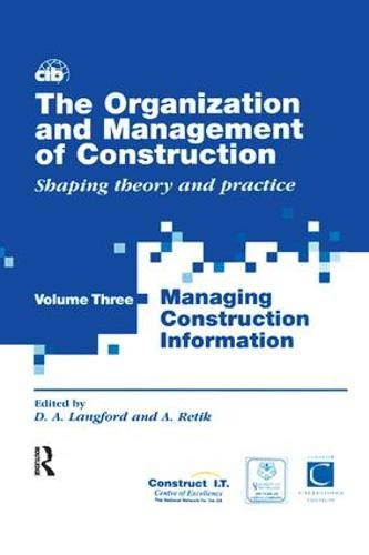The Organization and Management of Construction: Managing construction information