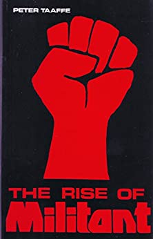 The Rise of Militant by [Peter Taaffe]