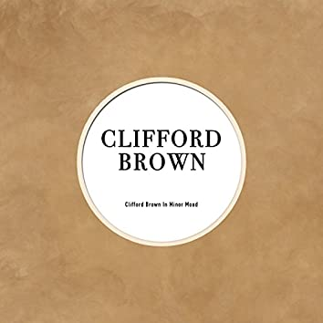Clifford Brown in Minor Mood