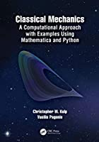 Classical Mechanics: A Computational Approach with Examples Using Mathematica and Python Front Cover