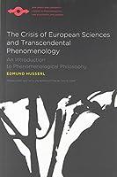 Crisis of European Sciences and Transcendental Phenomenology: An Introduction to Phenomenological Philosophy (Northwestern University Studies in Phenomenology & Existenti)
