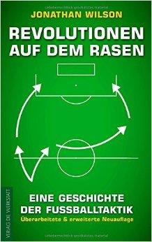 Revolutionen auf dem Rasen: Eine Geschichte der Fußballtaktik ( 13. März 2015 )
