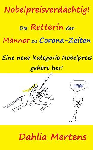 Nobelpreisverdächtig! Die Retterin der Männer zu Corona-Zeiten. : Eine neue Kategorie Nobelpreis gehört her!