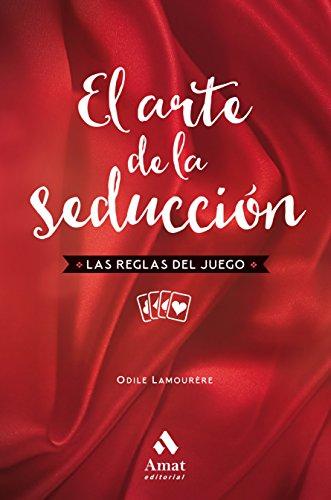 El arte de la seduccion NE: Las reglas del juego eBook: Lamourère, Odile: Amazon.es: Tienda Kindle