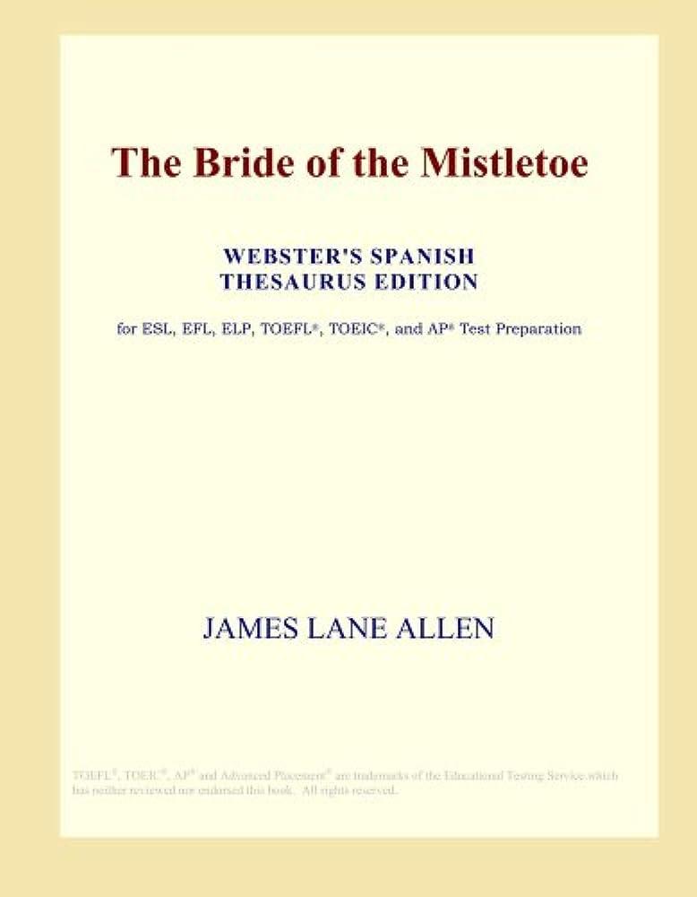強盗エレメンタル漫画The Bride of the Mistletoe (Webster's Spanish Thesaurus Edition)