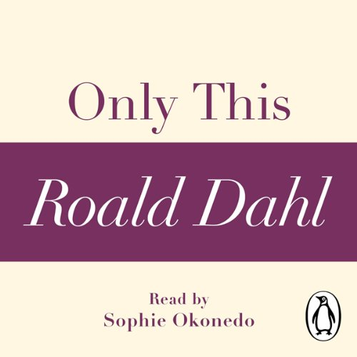 Only This (A Roald Dahl Short Story) audiobook cover art