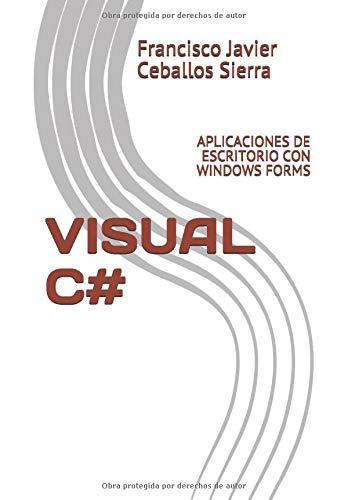 [画像:VISUAL C#: APLICACIONES DE ESCRITORIO CON WINDOWS FORMS]