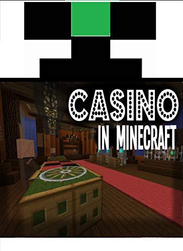 Minecraft Casino Build Hacks & Decorations for Java & Bedrock! (English Edition)