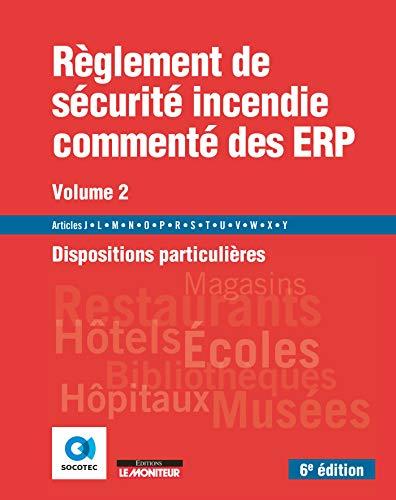 Règlement de sécurité incendie commenté des ERP volume 2: Dispositions particulières